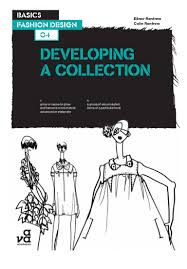Colleges To Become A Fashion Designer Basics Fashion Design 04 Developing A Collection