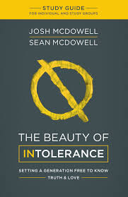 the beauty of intolerance study guide josh mcdowell sean