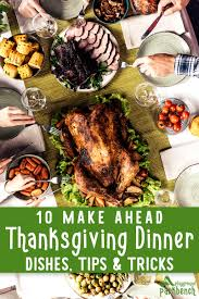 hosting thanksgiving 10 things you can make ahead of the