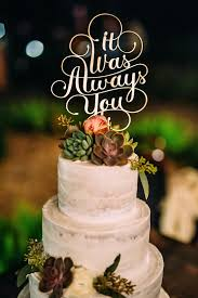 cake toppers for wedding cakes it was always you cake topper wedding cake toppers