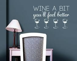 wine a bit you ll feel better wine a bit you ll feel better vinyl sticker wall company