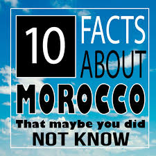 10 interesting facts about morocco morocco tours