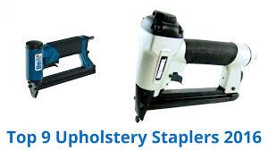 Upholstery Electric Staple Gun 9 Best Upholstery Staplers 2016 Youtube