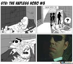 Hobo Memes - stu hapless hobo 3 by nedesem meme center