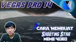 Cara Bikin Meme - vegas pro 14 cara membuat shooting star meme video youtube