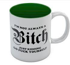 i u0027m not always a funny coffee mug novelty office tea cup
