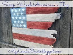 Reclaimed Wood Flag Scrap Wood American Flag My Love 2 Create