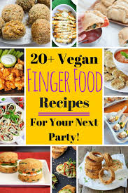 the 25 best vegan finger foods ideas on pinterest vegetarian