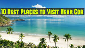 best place to travel images 10 best places to visit near goa from 50 to 500km hello travel buzz jpg