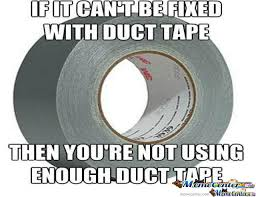 Duct Tape Meme - duct tape by robotmaster meme center