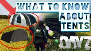 what to know about tents dayz standalone 2017 locations dayz tv