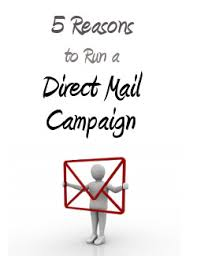 reasons to run a direct mail caign