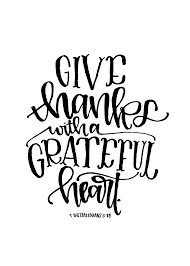 give thanks with a grateful thanksgiving bible verse
