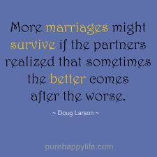 after marriage quotes marriage quote more marriages might survive if the partners