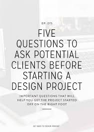 creative design brief questions 015 5 questions to ask potential clients before starting a design