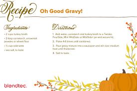 oh gravy turkey gravy recipe blendtec