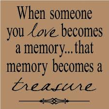 when someone you becomes a memory that memory becomes a
