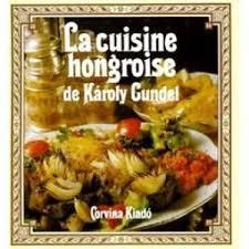 de la cuisine la cuisine hongroise abebooks