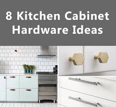 Kitchen Cabinet Supplies 8 Kitchen Cabinet Hardware Ideas For Your Home Contemporist