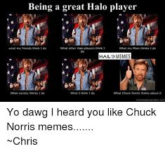 Yo Dawg Meme Generator - 25 best memes about chuck norris halo meme and memes