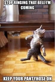 Pantyhose Meme - stop ringing that bell i m coming keep your pantyhose on walking