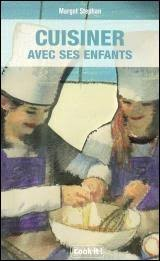 cuisiner avec ses enfants cuisiner avec ses enfants par margot stephan cuisine divers