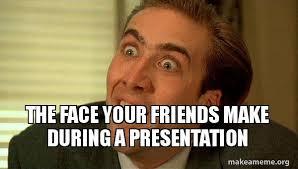 Sarcastic Face Meme - the face your friends make during a presentation sarcastic