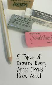 5 types of erasers every artist should know about art