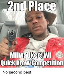 Theradbrad Meme - 2nd place milwaukee wi quick draw competition no second best