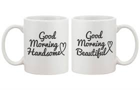 wedding gift mugs jewels morning beautiful morning handsome mug mug