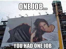Advertising Meme - you had one job