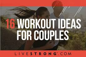 for couples 16 workout ideas for couples livestrong