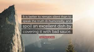 Excellent Sales Saint Francis De Sales Quote U201cit Is Better To Remain Silent Than