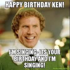 Ken Meme - happy birthday ken i m singing its your birthday and i m singing