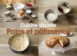 cuisine et patisserie cuisine visuelle pains et patisseries iphone 60 recettes en