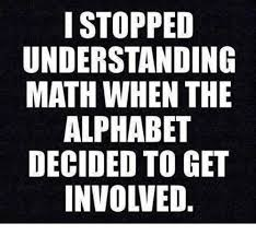 Alphabet Meme - i stopped understanding math when the alphabet decided to get