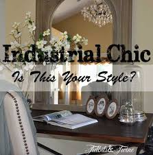 industrial chic is it for you tidbits u0026twine
