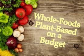 whole foods plant based on a budget week