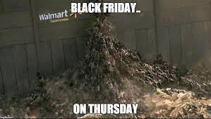 Black Friday Meme - black friday at walmart meme generator imgflip