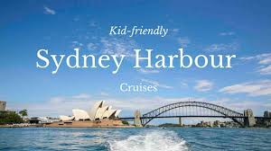 sydney harbour cruises the best kid friendly sydney harbour cruises