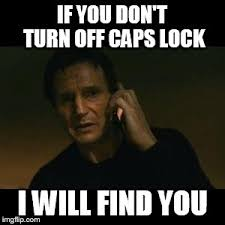 Meme Caps - does the caps lock key serve any purpose asside from annoy everyone
