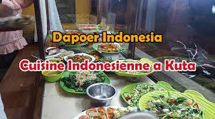 cuisine indonesienne dapur indonesia cuisine indonésienne à kuta lebaliblog