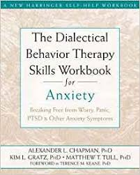 the dialectical behavior therapy skills workbook for anxiety