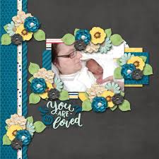 you are so loved digital scrapbook layout credits papers and