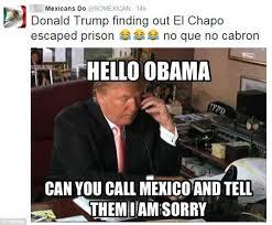 Take It Easy Mexican Meme - twitter jokes about el chapo escaping prison to take revenge on