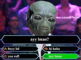 Ayy Lmao Meme - ayy lmao ayy lmao know your meme