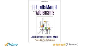 dbt skills manual for adolescents amazon co uk jill h rathus
