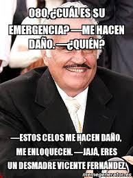 Vicente Fernandez Memes - meme personalizado 080 篩cu罍l es su emergencia 窶芭e hacen da羈o