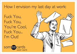 Fuck You Meme - how i envision my last day at work fuck you fuck you you re