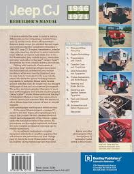 jeep cj rebuilder u0027s manual 1946 1971 mechanical restoration